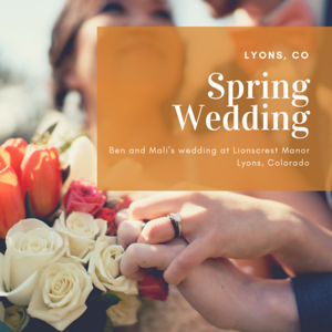 Wedding Photography at Lionscrest Manor - Lyons, Colorado