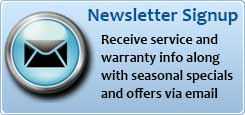 Receive service and warranty info along with seasonal specials and offers via email