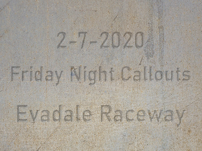 2-7-2020 Evadale Raceway 'Friday Night Callouts'