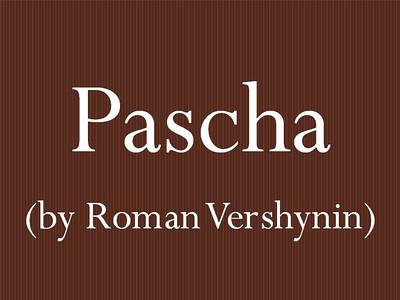 Pascha (by Roman Vershynin)