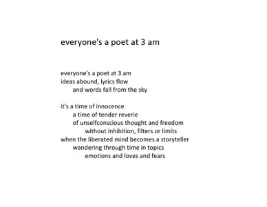 Everyone's a Poet at 3 am