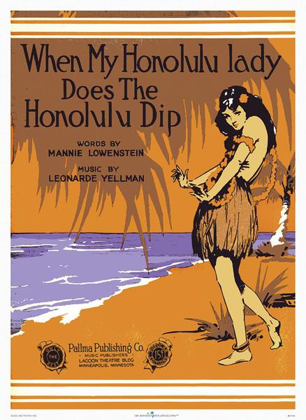 014: 'When My Honolulu Lady Does The Honolulu Dip.' - Vintage Hawaiian sheet music cover from ca. 1926. Words: Mannie Lowenstein, Music: Leonarde Yellman, Pallma Publishing Co., Minneapolis.