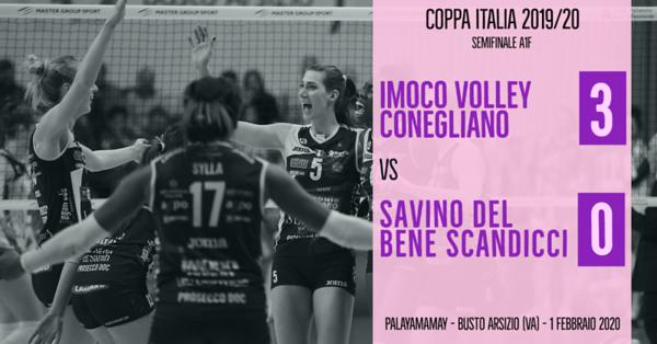Coppa Italia A1f - Semifinale: Imoco Volley Conegliano - Savino del Bene Scandicci
