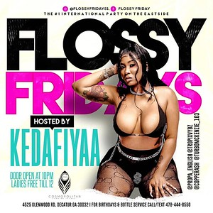 FLOSSY FRIDAYS JULY 24th EDITION