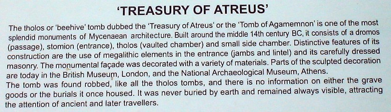 "See following live link to learn more about the ""Treasury of Atreus""  http://en.wikipedia.org/wiki/Treasury_of_Atreus"