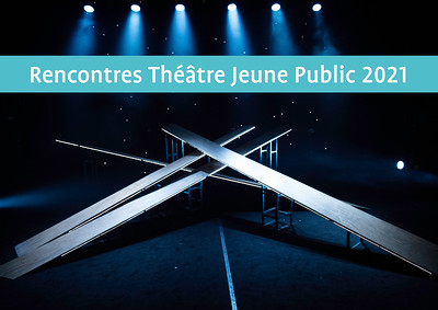 Rencontres Théâtre Jeune Public 2021