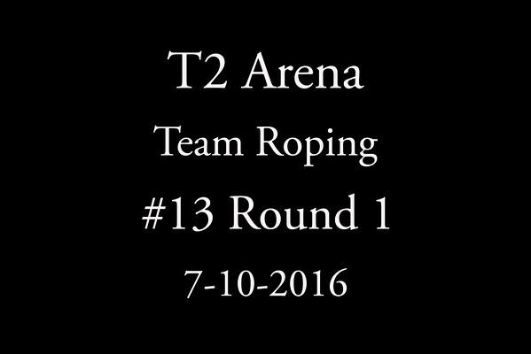 7-10-2016  Team Roping #13 Round 1