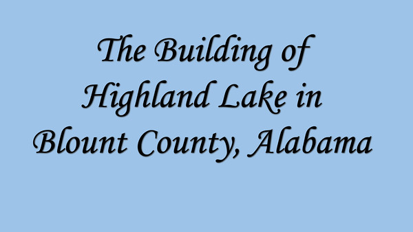 The Building of Highland Lake