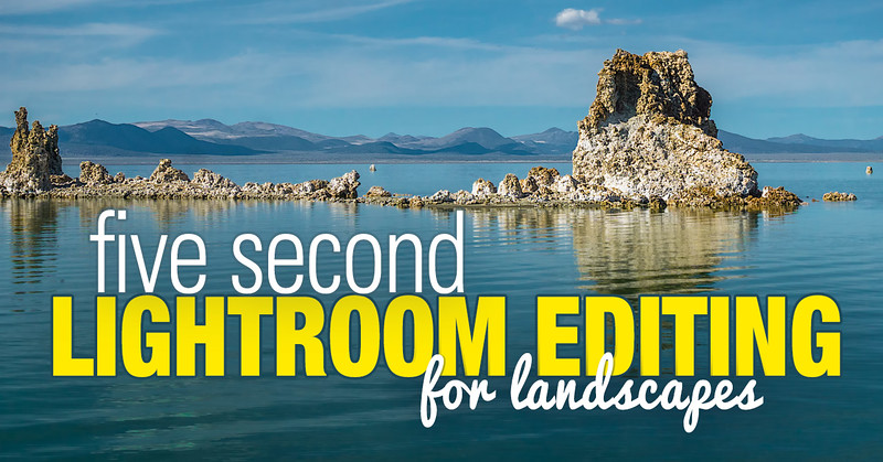 5 Second Landscape Editing in Lightroom