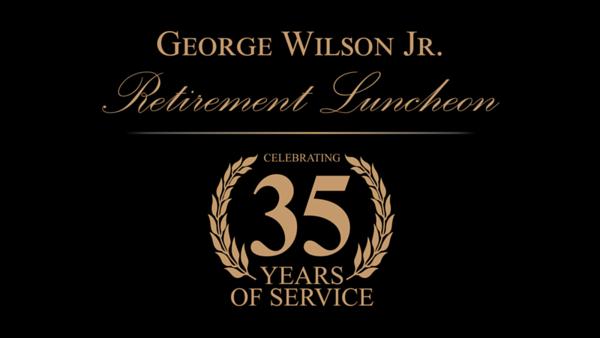 George Wilson Jr. Retirement Celebration