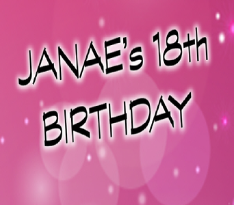 Janae's 18th Birthday