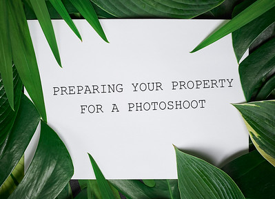 PREPARING YOUR PROPERTY FOR A PHOTOSHOOT
