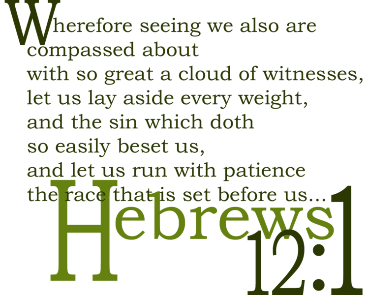 THIS ONE IS FOR SALE! So Great a Cloud of Witnesses. Hebrews 17:1. background is clear and will show as color of coffee mug, T-shirt, etc. it is printed on.
