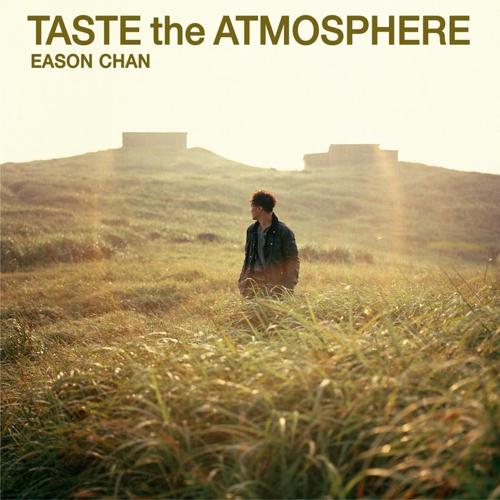 陈奕迅 Taste the Atmosphere