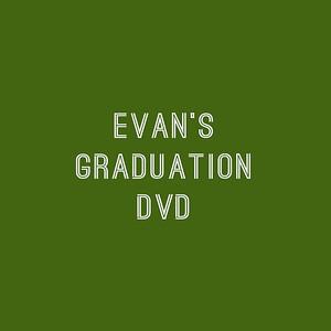 Evan's Graduation Video