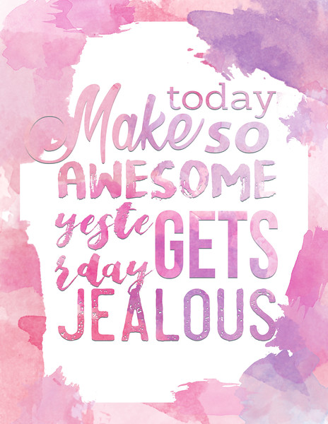 Make today so awesome..jpg