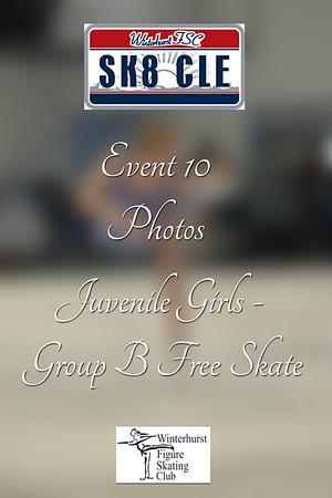 Event 10 Juvenile Girls - Group B  Free Skate