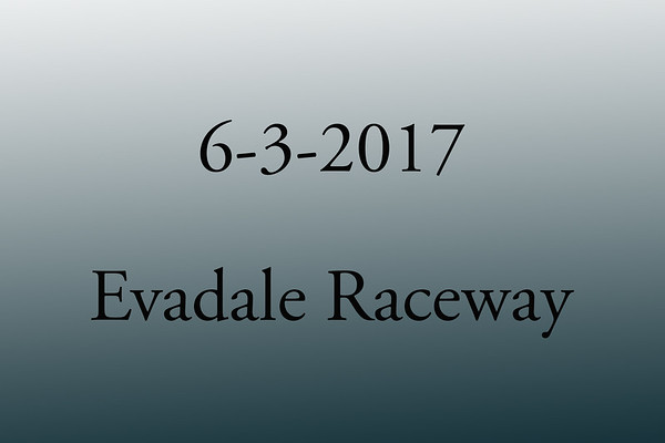 6-3-2017 Evadale Raceway 'Test and Tune'