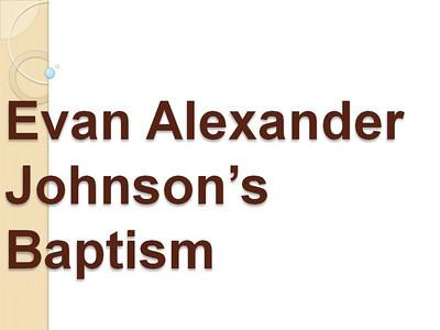 Evan Alexander Johnson's Baptism