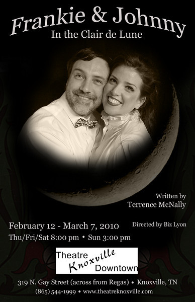 "Poster for the Theatre Knoxville Downtown production of 'Frankie & Johnny In the Clair de Lune"", showing February-March, 2010."