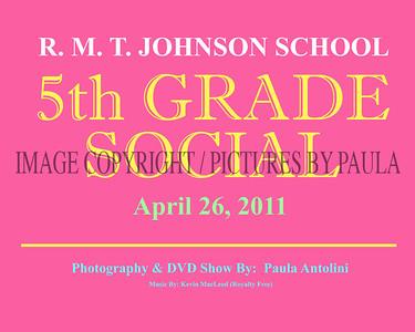 R. M. T. JOHNSON SCHOOL 5th Grade Social ~ Bethel CT ~ April 26, 2011