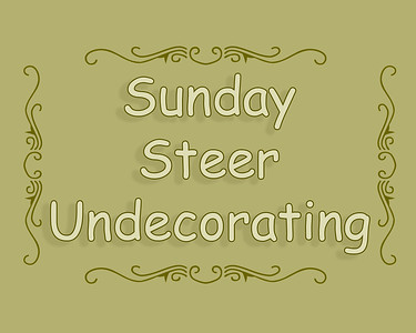 Steer Undecorating Sunday