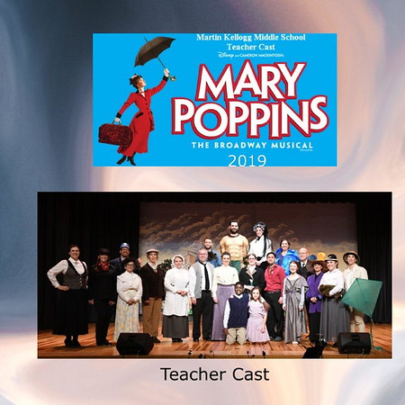 2019 Martin Kellogg Middle School - Mary Poppins Musical - Teacher Cast