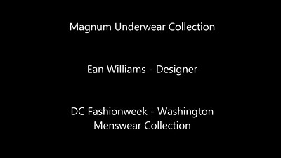 Day 3 - Magnum Underwear Collection Video - Washington Menswear Collection - DC Fashion Week 2016 Autumn / Winter Collections - DCFW