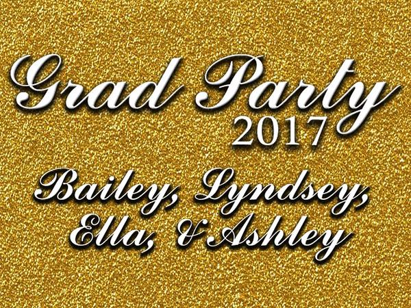 Bailey, Lyndsey, Ella & Ashley's Grad Party
