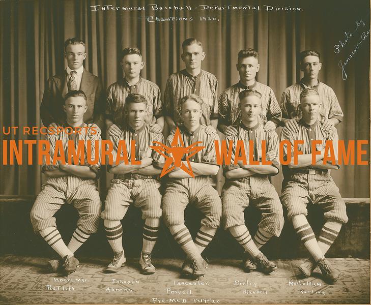 BASEBALL  Intramural Departmental Champions  Pre-Meds  R1: Moore (Manager), Johnson, Lancaster, Sielis, McCollum R2: Ratliff, Ahrens, Powell, Blundell, Karling