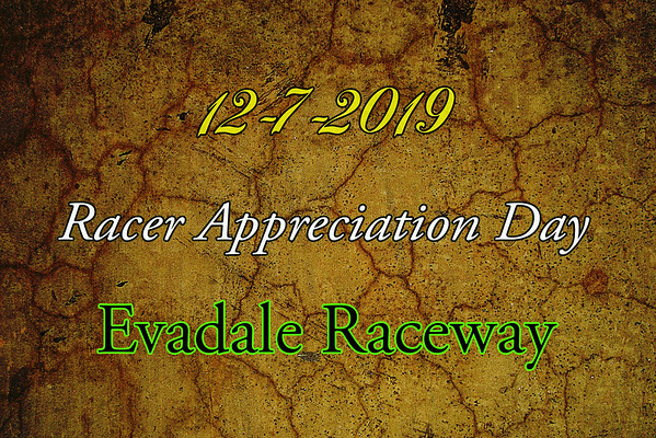 12-7-2019 Evadale Raceway 'Racer Appreciation Day'