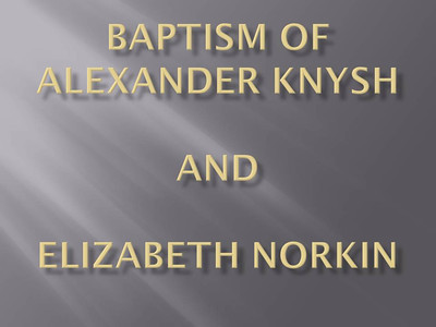 Baptism of Alexander Knysh and Elizabeth Norkin