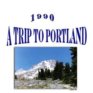 Portland - a Trip to Portland - 1990