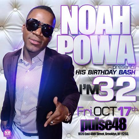 Noah Powa Birthday Bash i'm 32