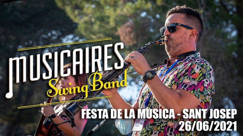 MUSICAIRES SWING BAND · 26.06.2021 · SANT JOSEP