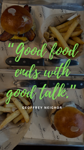 "Copy of ""Good food ends with good talk."" – Geoffrey Neighor.png"