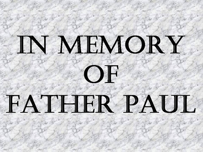 In Memory of Father Paul