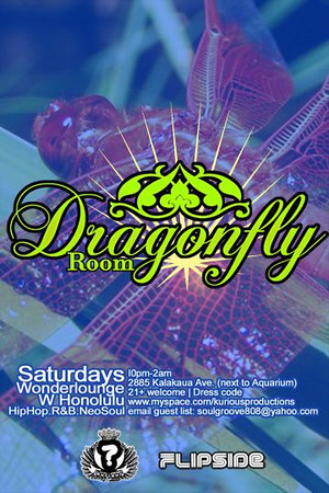 Kurious Productions & Flipside Present Dragonfly Room @ The W Hotel-Honolulu 3.8.08
