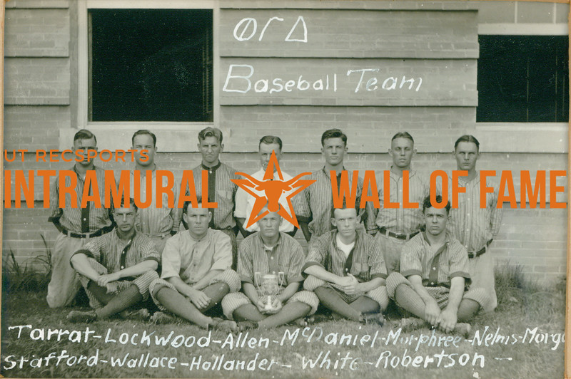 BASEBALL  Phi Gamma Delta  R1: Tarrat, Lockwood, Allen, McDaniel, Murphree, Nelms, Morgan R2: Stafford, Wallace, Hollander, White, Robertson