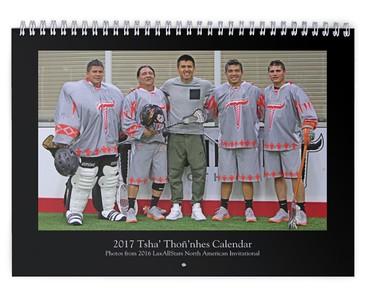2017 Tsha' Thoñ'nhes Calendar (LaxAllStars.com North American Invitational)