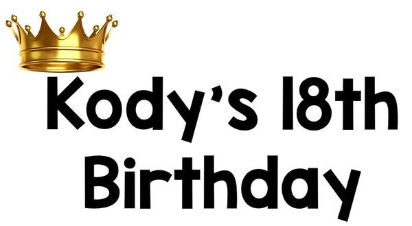 Kody's 18th