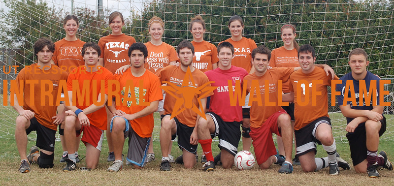 SOCCER Coed B Champion  Rod Of Justice  R1: Chris Pettit, Tim Wright, Christian Diaz, Cole Mayer, Brandon Eisenberg, Marc Barros, Lenny Rajunov, George Antonion R2: Christy Treat, Sarah Desmond, Stephanie Kovanda, Kara Hensley, Michelle Stewart, Chelsea Sexton Not Pictured: Joel White