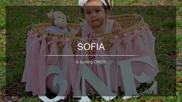 SOFIA IS TURNING ONE - VIDEO