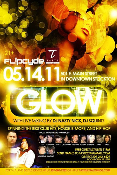 Fl!pcyde presents GLOW @ TASTE Ultra Lounge -Stockton 5.14.11