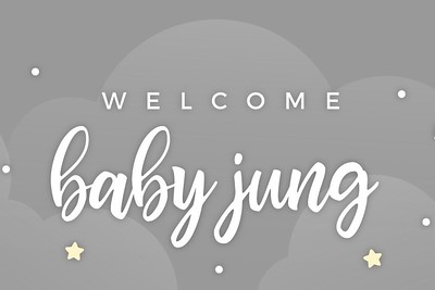 Welcome Baby Jung 12/7/19