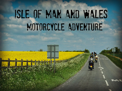Isle of Man and Wales Adventure