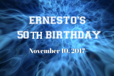 Ernesto's 50th Birthday