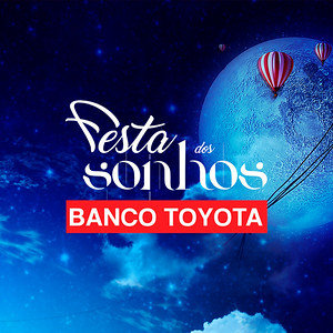 Banco Toyota | Festa dos Sonhos