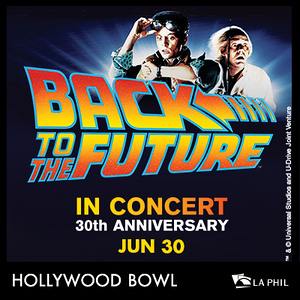 2015 0630 Hollywood Bowl - Back to the Future 30th Ann In Concert