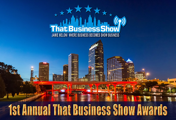 1st Annual That Business Show Awards with Jamie Meloni